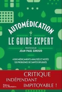 Jean-Paul Giroud - Automédication - Le guide expert.