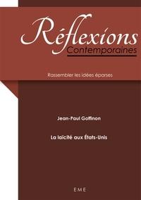 Jean-Paul Goffinon - La laïcité aux Etats-Unis.