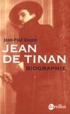 Jean-Paul Goujon - Jean de Tinan, biographie.
