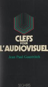 Jean-Paul Gourévitch et Luc Decaunes - Clefs pour l'audiovisuel.