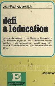 Jean-Paul Gourévitch et Joseph Majault - Défi à l'éducation.