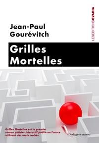 Jean-Paul Gourévitch - Grilles mortelles.
