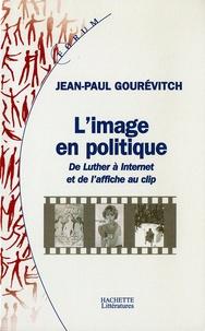 Jean-Paul Gourévitch - L'image en politique.