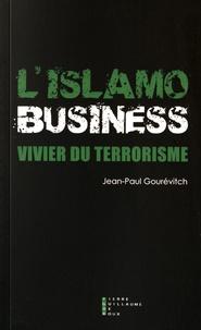 Jean-Paul Gourévitch - L'Islamo-business, vivier du terrorisme.