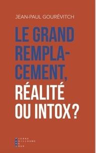 Jean-Paul Gourévitch - Le grand remplacement : réalité ou intox ?.