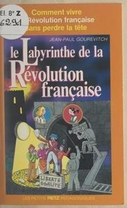 Jean-Paul Gourévitch - Le labyrinthe de la Révolution française.