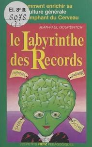 Jean-Paul Gourévitch - Le labyrinthe des records.