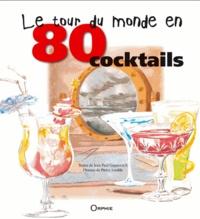 Jean-Paul Gourévitch - Le tour du monde en 80 cocktails - Mode d'emploi.