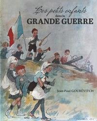 Jean-Paul Gourévitch - Les petits enfants dans la Grande Guerre.