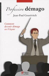 Jean-Paul Gourévitch - Profession démago.