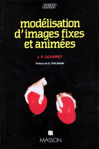 Jean-Paul Gourret - Modélisation d'images fixes et animées.