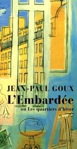Jean-Paul Goux - L'Embardée ou Les quartiers d'hiver.