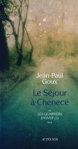 Jean-Paul Goux - Le Séjour à Chenecé ou Les Quartiers d'hiver - Tome 3.