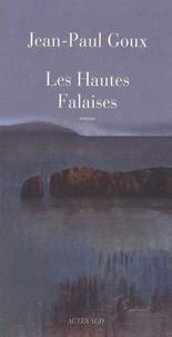 Jean-Paul Goux - Les Hautes Falaises ou Les Quartiers d'hiver - Tome 2.