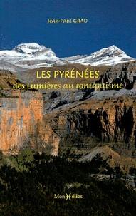 Jean-Paul Grao - Les Pyrénées, des lumières au romantisme.