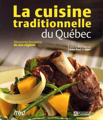 Jean-Paul Grappe - La cuisine traditionnelle du Québec - Découvrez la cuisine de nos régions.