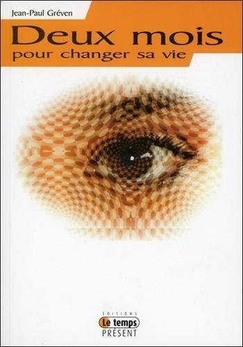 Jean-Paul Greven - Deux mois pour changer sa vie.