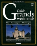 Jean-Paul Griffoulière - Guide grands week-ends - Mer, Campagne, Montagne.