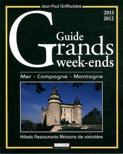 Jean-Paul Griffoulière - Guide grands week-ends - Mer, Campagne, Montagne.