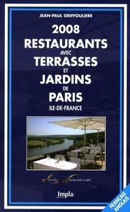 Jean-Paul Griffoulière - Restaurants avec terrasses et jardins de Paris, Ile-de-France - Editions bilingue français-anglais.