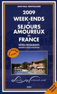 Jean-Paul Griffoulière - Week-ends et séjours amoureux en France - Hôtels restaurants, maisons d'hôtes d'exception, édition bilingue français-anglais.