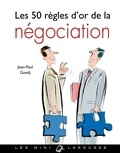 Jean-Paul Guedj - Les 50 règles d'or de la négociation.