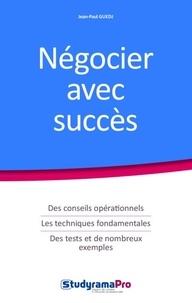 Jean-Paul Guedj - Négocier avec succès.