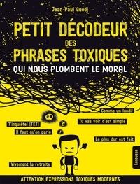 Jean-Paul Guedj - Petit décodeur des phrases toxiques qui nous plombent le moral.