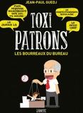 Jean-Paul Guedj - Toxi patrons - Les bourreaux du bureau.