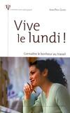 Jean-Paul Guedj - Vive le lundi ! - Connaître le bonheur au travail.
