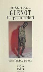Jean-Paul Guénot et Frédéric Chaleil - La peau soleil.