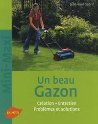 Jean-Paul Guérin - Un beau gazon - Création, Entretien, Problèmes et solutions.
