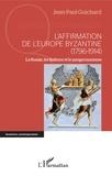 Jean-Paul Guichard - L'affirmation de l'Europe byzantine (1796-1914) - La Russie, les Balkans et le pangermanisme.