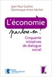 Jean-Paul Guillot et Dominique-Anne Michel - L'économie, parlons en ! - Cinquante initiatives de dialogue social.