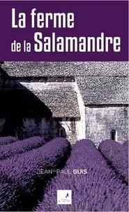 Jean-Paul Guis - La ferme de la salamandre.