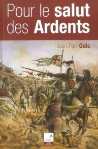 Jean-Paul Guis - Pour le salut des ardents.