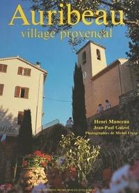 Jean-Paul Guizol et Henri Manceau - Auribeau, village provençal.