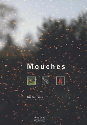 Jean-Paul Haenni - Mouches - Histoire naturelle des insectes diptères et leurs relations avec l'homme.