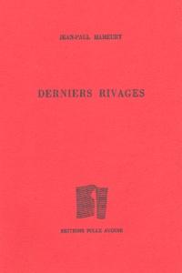 Jean-Paul Hameury - Derniers rivages.