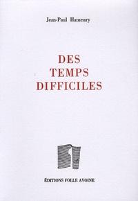 Jean-Paul Hameury - Des temps difficiles.