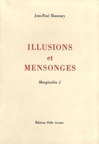 Jean-Paul Hameury - Marginalia - Tome 2, Illusions et mensonges.
