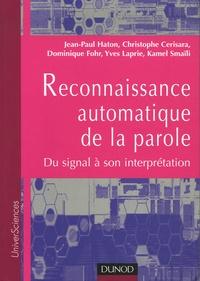 Jean-Paul Haton et Christophe Cerisara - Reconnaissance automatique de la parole - Du signal à son interprétation.