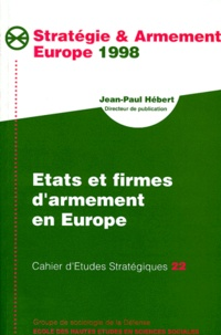 Jean-Paul Hébert - Etats et firmes d'armement en Europe.