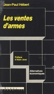 Jean-Paul Hébert et Denis Clerc - Les ventes d'armes.