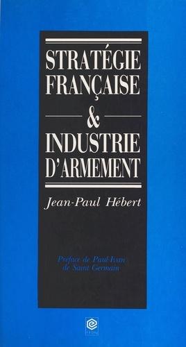 Stratégie française et industrie d'armement