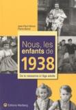 Jean-Paul Hémon et Pierre Barrot - Nous, les enfants de 1938 - De la naissance à l'âge adulte.