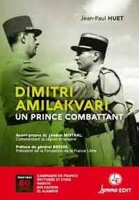 Jean-Paul Huet - Dimitri Amilakvari, un prince combattant.