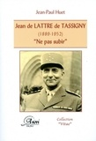 """Jean-Paul Huet - Jean de Lattre de Tassigny (1889-1952) - """"Ne pas subir""""."""