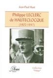 Jean-Paul Huet - Philippe Leclerc de Hauteclocque (1902-1947) - Un destin de légende.