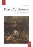 Jean-Paul Huet - Pierre Cambronne - Général d'Empire 1770-1842.